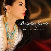 Make Room For Me With Bonus Tracks by Brigitte Zarie