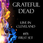 Live in Cleveland 1971 First Set (Live) von Grateful Dead