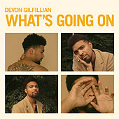 What's Going On by Devon Gilfillian