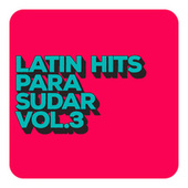 Latin Hits Para Sudar Vol. 3 de Various Artists
