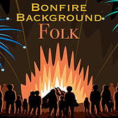 Bonfire Background Folk by Various Artists