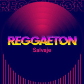 Reggaeton Salvaje by Various Artists