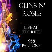 Live at the Ritz 1988 Part One (Live) von Guns N' Roses
