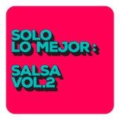Solo Lo Mejor: Salsa Vol. 2 de Various Artists