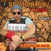Así Bailaban Mis Abuelos Vol. II by Germán Gastón Álvarez y La Chueca