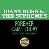 Forever Came Today (Live On The Ed Sullivan Show, March 24, 1968) von The Supremes