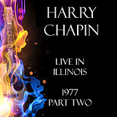 Live in Illinois 1977 Part Two (Live) van Harry Chapin