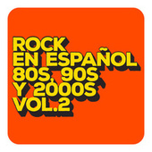 Rock en español 80s, 90s y 2000s Vol. 2 de Various Artists