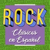 Rock Clásicos en Español de Various Artists