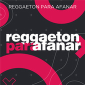 Reggaetón para afanar de Various Artists