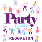 Party En Casa Reggaeton von Various Artists