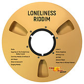Loneliness Riddim by Various Artists
