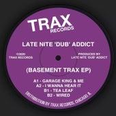 Basement Trax EP by Late Nite 'DUB' Addict