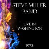 Live in Washington 1973 (Live) von Steve Miller Band