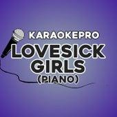 Lovesick Girls (Piano) (Instrumental Version) de Karaoke Pro (1)