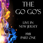 Live in New Jersey 1981 Part One (Live) by The Go-Go's