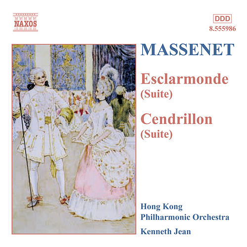 Massenet: Esclarmonde and Cendrillon Suites by Kenneth Jean