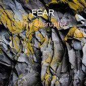 The Disrupter von Fear