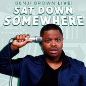 Sat Down Somewhere de Benji Brown