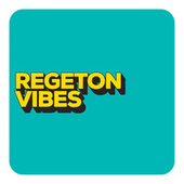 Regeton Vibes by Various Artists
