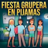 Fiesta Grupera En Pijamas by Various Artists
