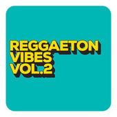 Reggaeton Vibes Vol. 2 von Various Artists