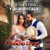 Desvestida y Alborotada by Pancho Uresti