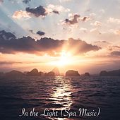 In the Light (Spa Music) by Relaxing Spa Music