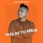 Más de Tu Amor de Kike Martinez