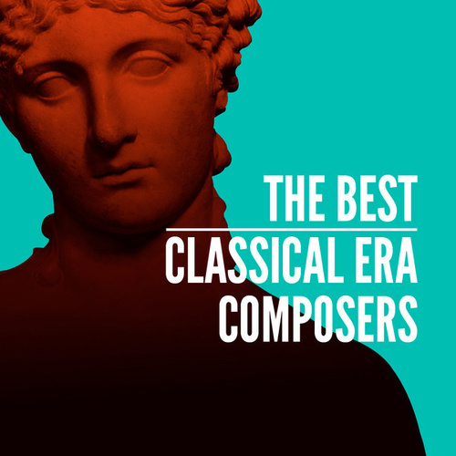 The Best Classical Era Composers by Various Artists