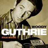 Woody Guthrie - Folk Music by Woody Guthrie