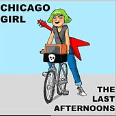 Chicago Girl de The Last Afternoons