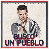 Busco Un Pueblo (Deluxe Edition) de Víctor Manuelle