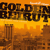 Golden Beirut – New Sounds From Lebanon by Various Artists