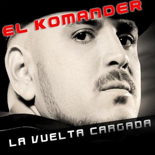 La Vuelta Cargada - Single by El Komander