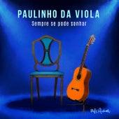 Sempre Se Pode Sonhar (Ao Vivo) von Paulinho da Viola