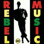 Rebel Music by Rebel MC