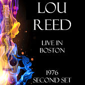 Live in Boston 1976 Second Set (LIVE) de Lou Reed