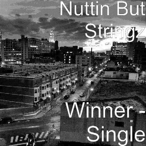Winner - Single by Nuttin' But Stringz