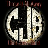 Throw It All Away by Chris Jones Band