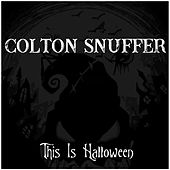 This Is Halloween by Colton Snuffer