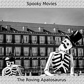 Spooky Movies by The Roving Apatosaurus