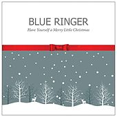 Have Yourself a Merry Little Christmas von Blue Ringer