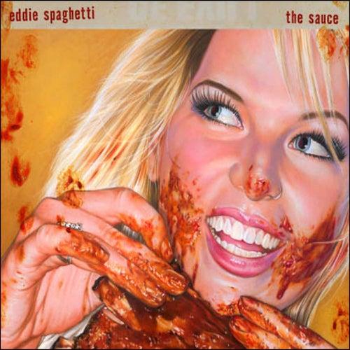 The Sauce by Eddie Spaghetti