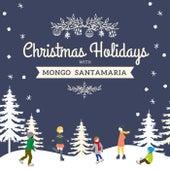 Christmas Holidays with Mongo Santamaria von Mongo Santamaria