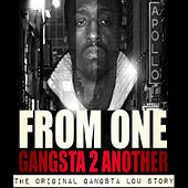 From One Gangsta 2 Another The Original Gangsta Lou Story by DJ Magicmike-Spud