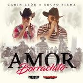 Amor Borrachito de Carin Leon