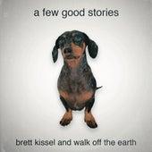 A Few Good Stories (feat. Walk Off the Earth) by Brett Kissel