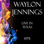 Live in Texas 1975 (Live) von Waylon Jennings