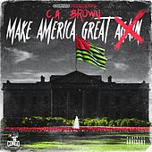 Make America Great by C.A. Brown